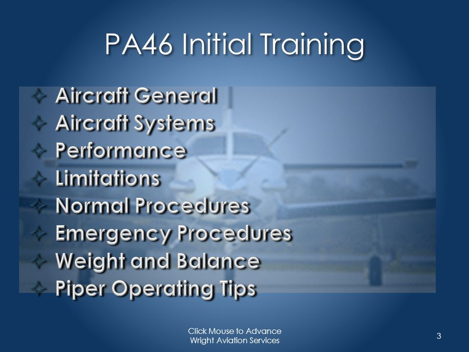 PA46 Aircraft General 4 Click Mouse to Advance Wright Aviation Services