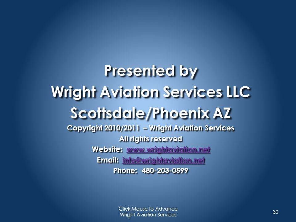 Presented by Wright Aviation Services LLC Scottsdale/Phoenix AZ Copyright 2010/2011 – Wright Aviation Services All rights reserved Website: www.wright