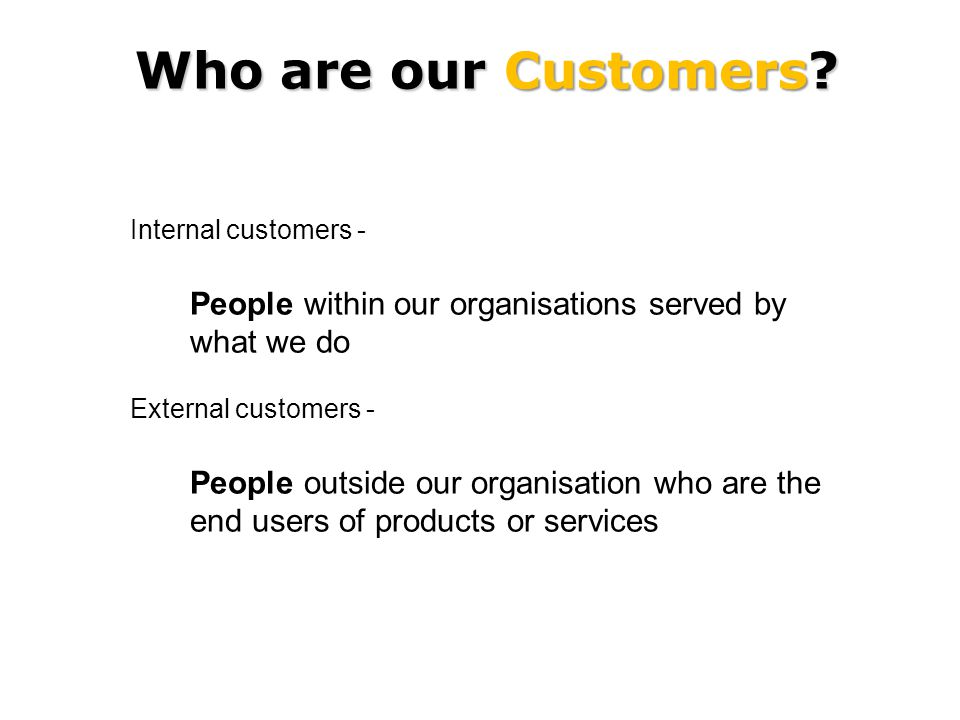 Who are our Customers.