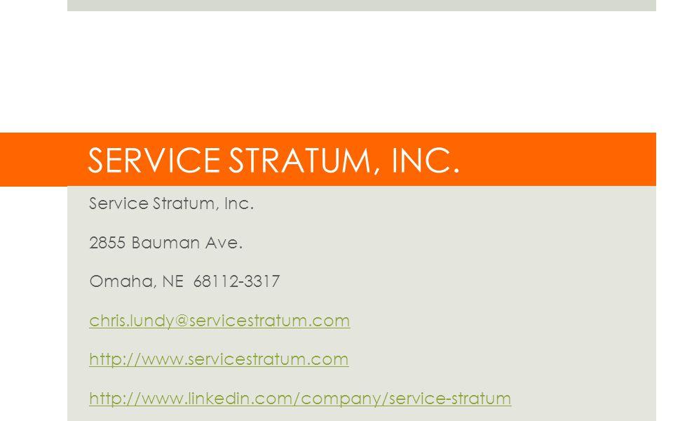 SERVICE STRATUM, INC. Service Stratum, Inc. 2855 Bauman Ave.