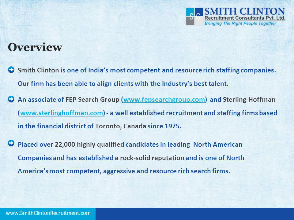 Overview Smith Clinton is one of Indias most competent and resource rich staffing companies.