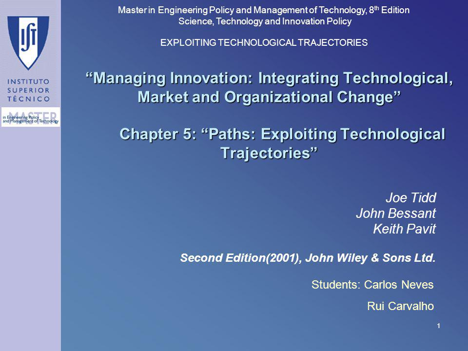 Master in Engineering Policy and Management of Technology, 8 th Edition Science, Technology and Innovation Policy EXPLOITING TECHNOLOGICAL TRAJECTORIE