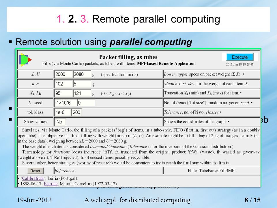 19-Jun-2013A web appl.for distributed computing System topology 9 / 15 1.