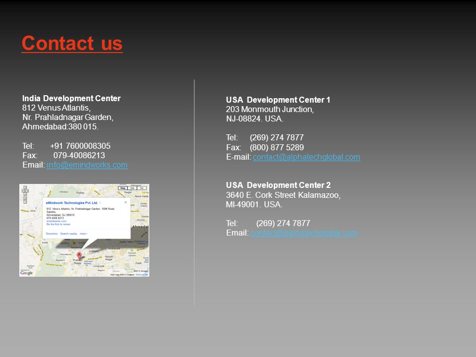 Contact us India Development Center 812 Venus Atlantis, Nr.