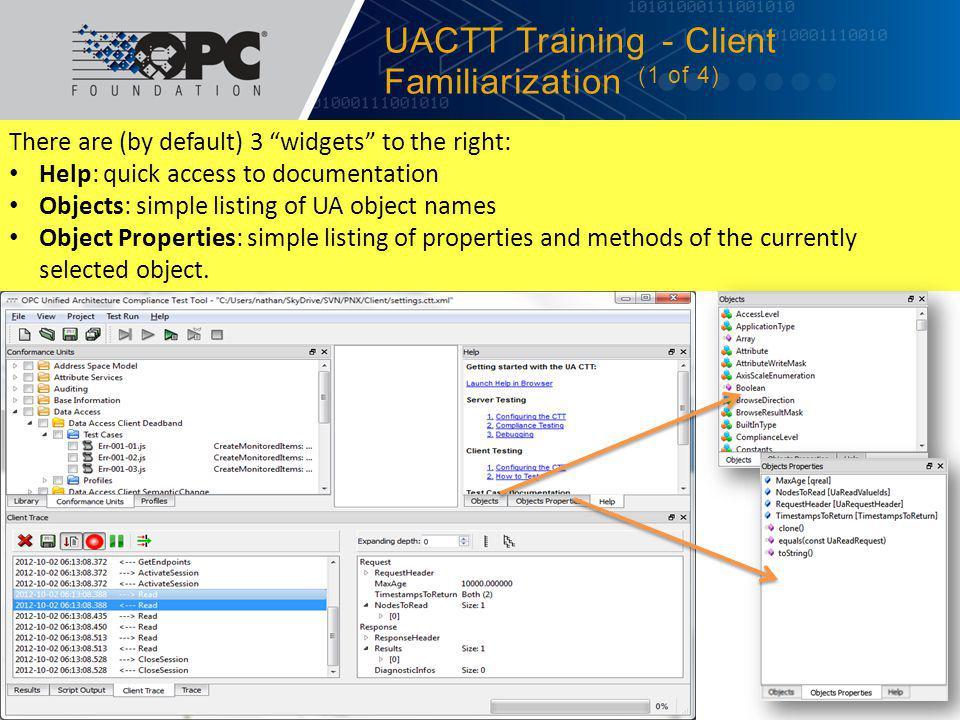 You UA Client should now be connected to your UA Server via the UA CTT… UACTT Training - Server Test Tool Configuration (6 of 6) 4/19/2012© 2012 OPC Foundation18