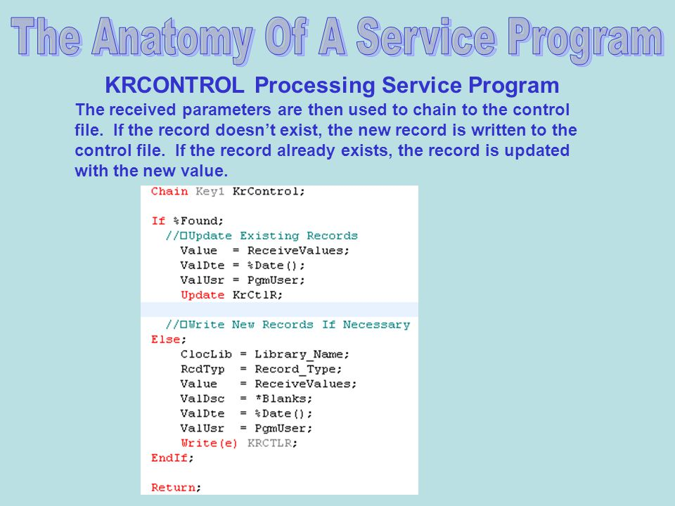 KRCONTROL Processing Service Program The received parameters are then used to chain to the control file.