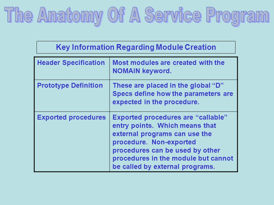 Key Information Regarding Module Creation Header SpecificationMost modules are created with the NOMAIN keyword.