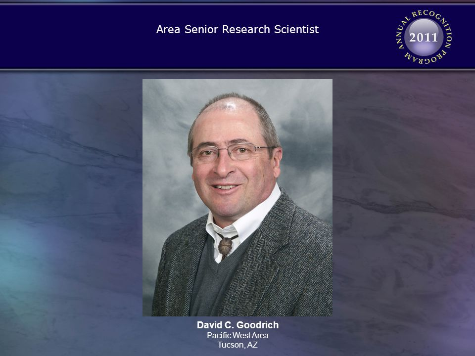 David C. Goodrich Pacific West Area Tucson, AZ Area Senior Research Scientist