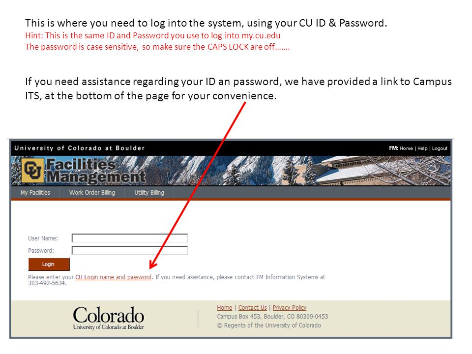This is where you need to log into the system, using your CU ID & Password. Hint: This is the same ID and Password you use to log into my.cu.edu The p