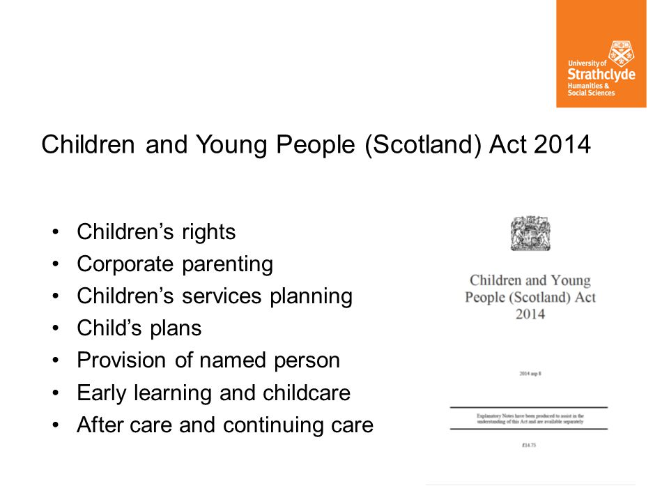 Childrens rights Corporate parenting Childrens services planning Childs plans Provision of named person Early learning and childcare After care and co