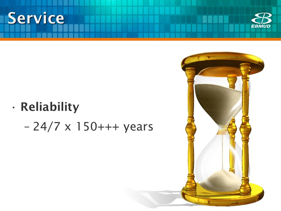 Service Reliability –24/7 x 150+++ years