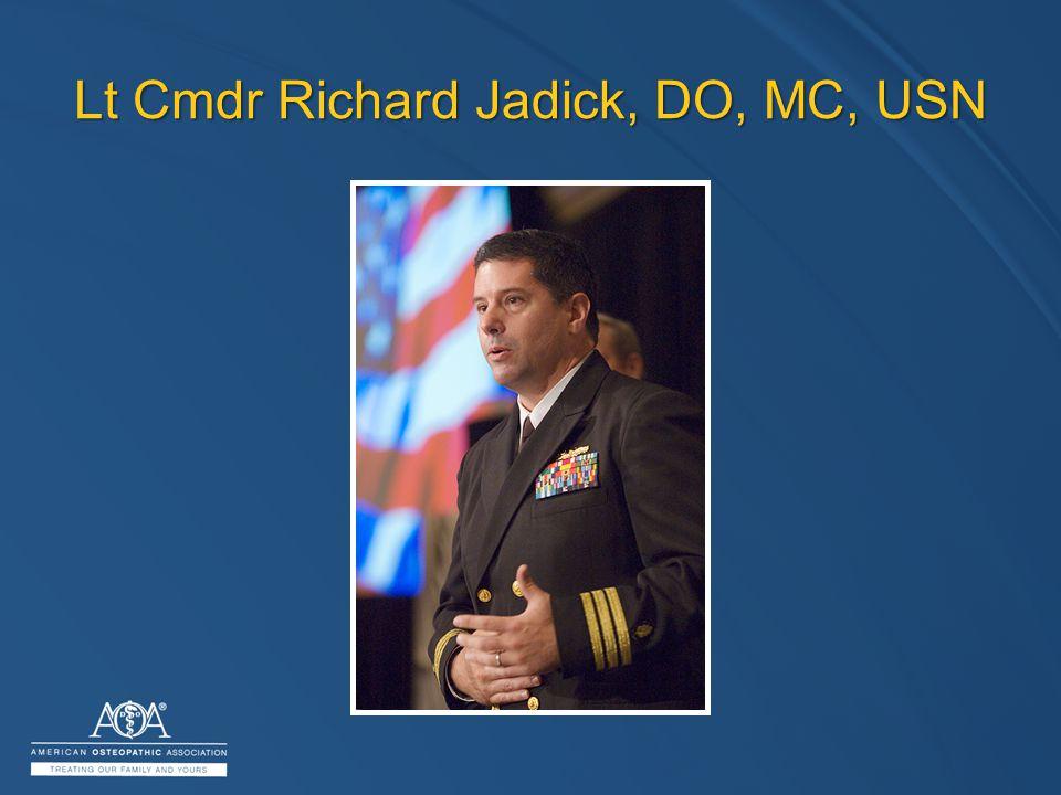 Lt Cmdr Richard Jadick, DO, MC, USN