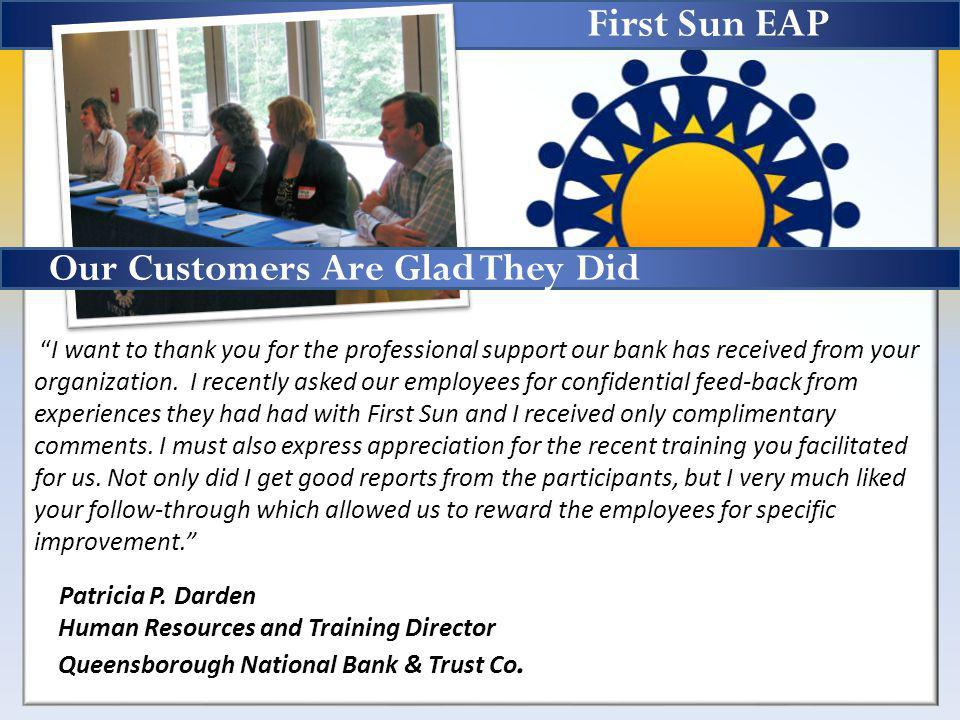 I want to thank you for the professional support our bank has received from your organization.