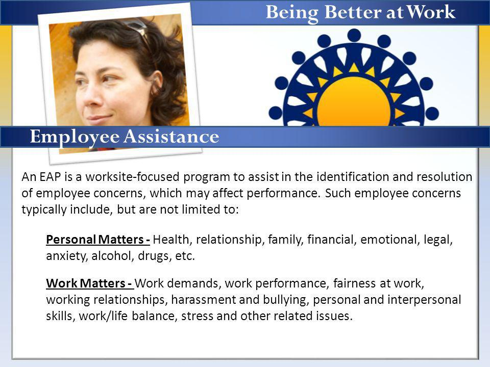 We are all human.We all have stressors. Being better at work starts with resolving these issues.