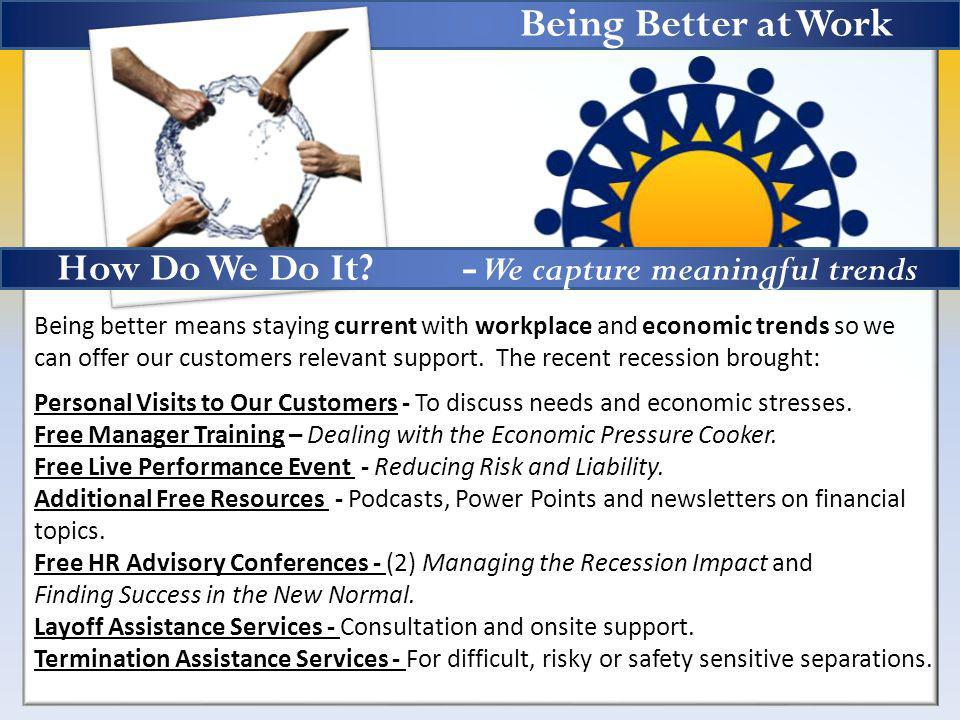 2010 Utilization 13% Impact Rate 7% Utilization Rate (Benchmark Rate was 5%) 7% Manager Utilization (Benchmark Rate was 5%) Top Problem Types Family/Marital Depression/Anxiety Financial Legal We follow the conservative guidelines set by our professional association EAPA when tracking utilization.