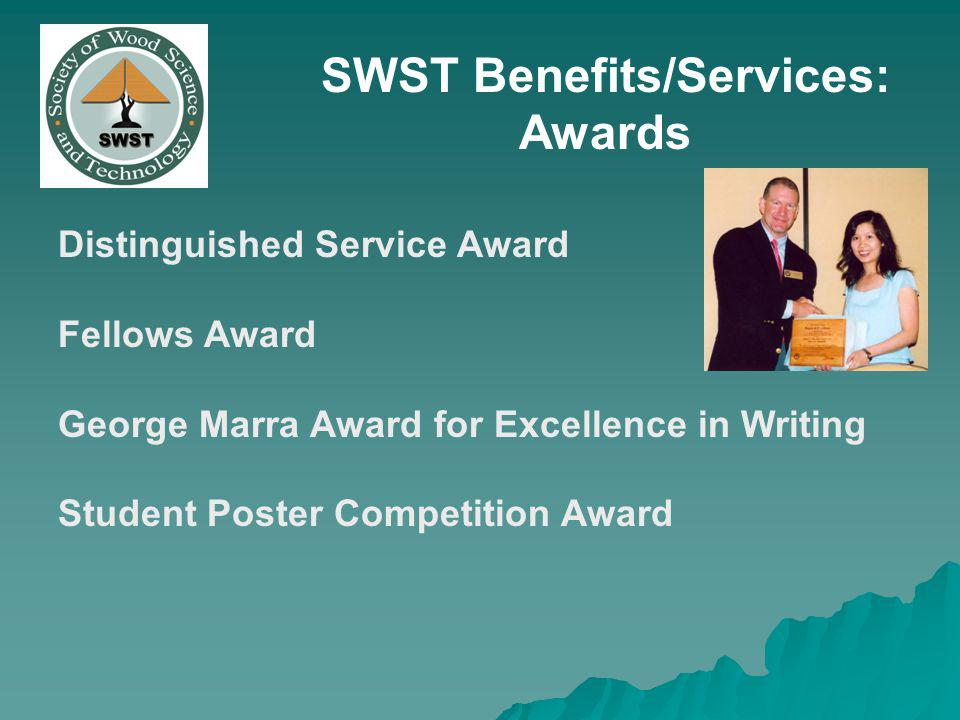 SWST Benefits/Services: Awards Distinguished Service Award Fellows Award George Marra Award for Excellence in Writing Student Poster Competition Award