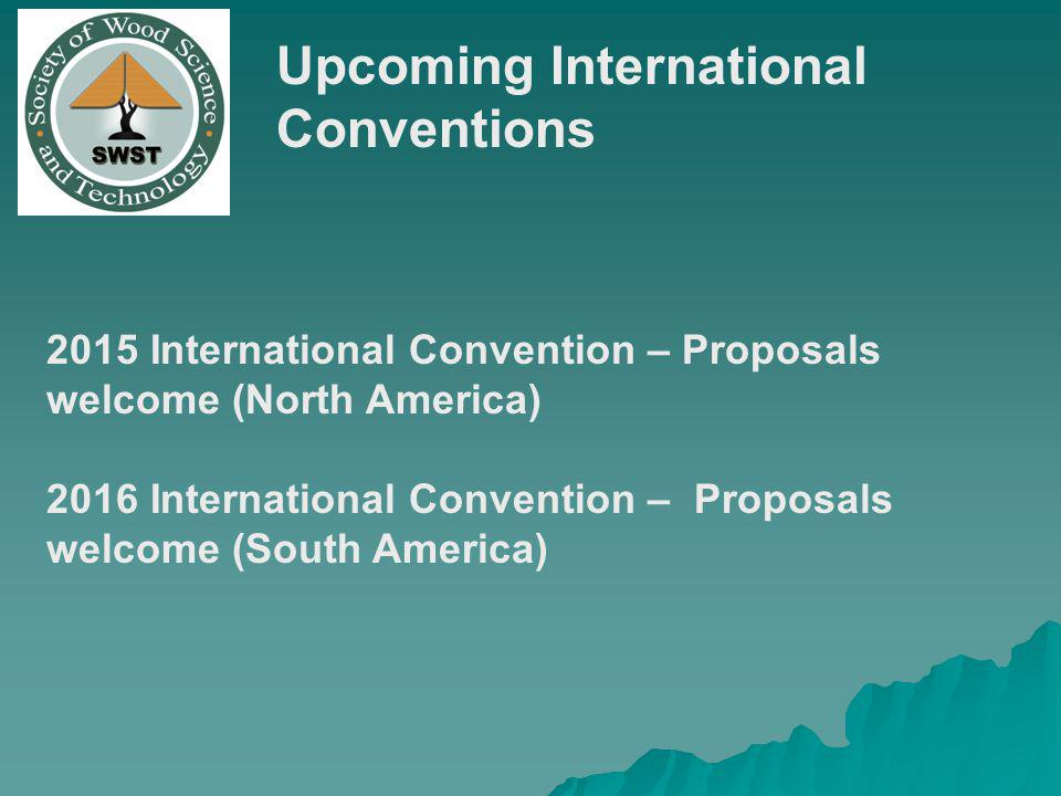 Upcoming International Conventions 2015 International Convention – Proposals welcome (North America) 2016 International Convention – Proposals welcome