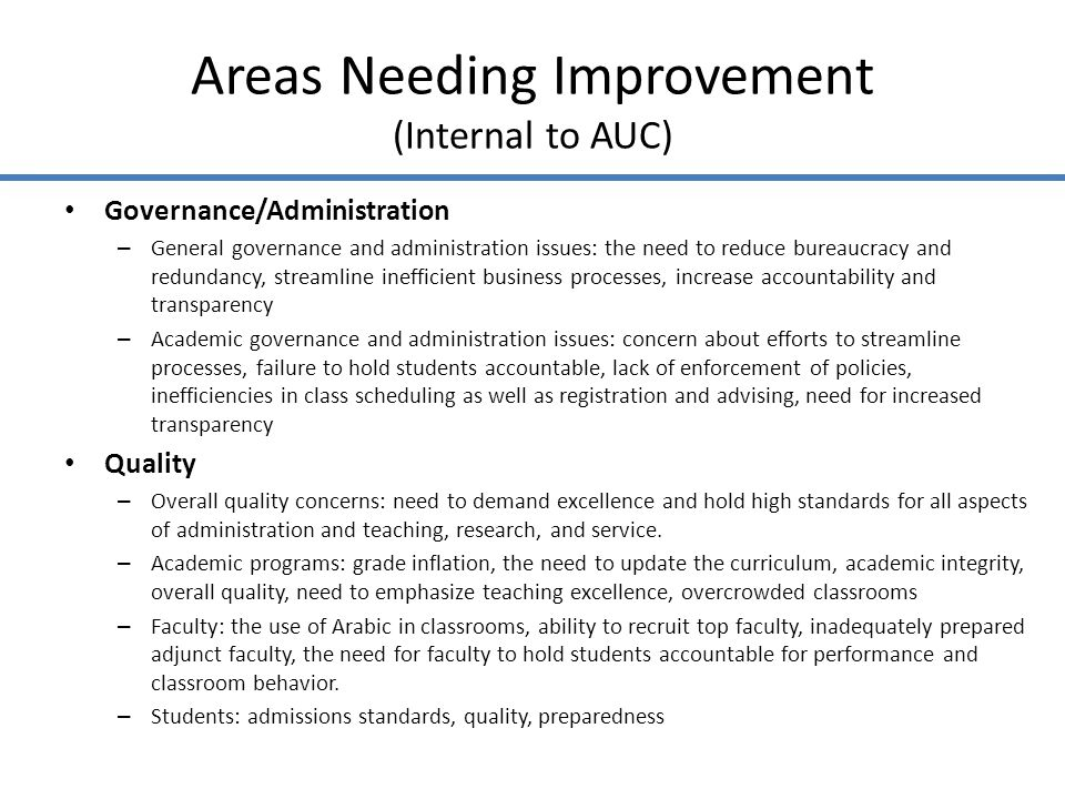 Areas Needing Improvement (Internal to AUC) Governance/Administration – General governance and administration issues: the need to reduce bureaucracy a