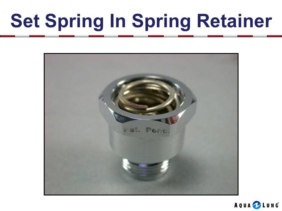 Set Spring In Spring Retainer