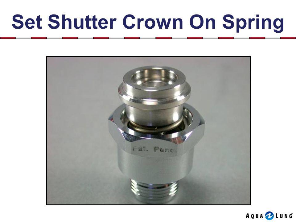 Set Shutter Crown On Spring