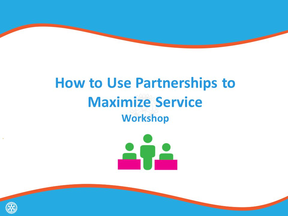 How to Use Partnerships to Maximize Service Workshop