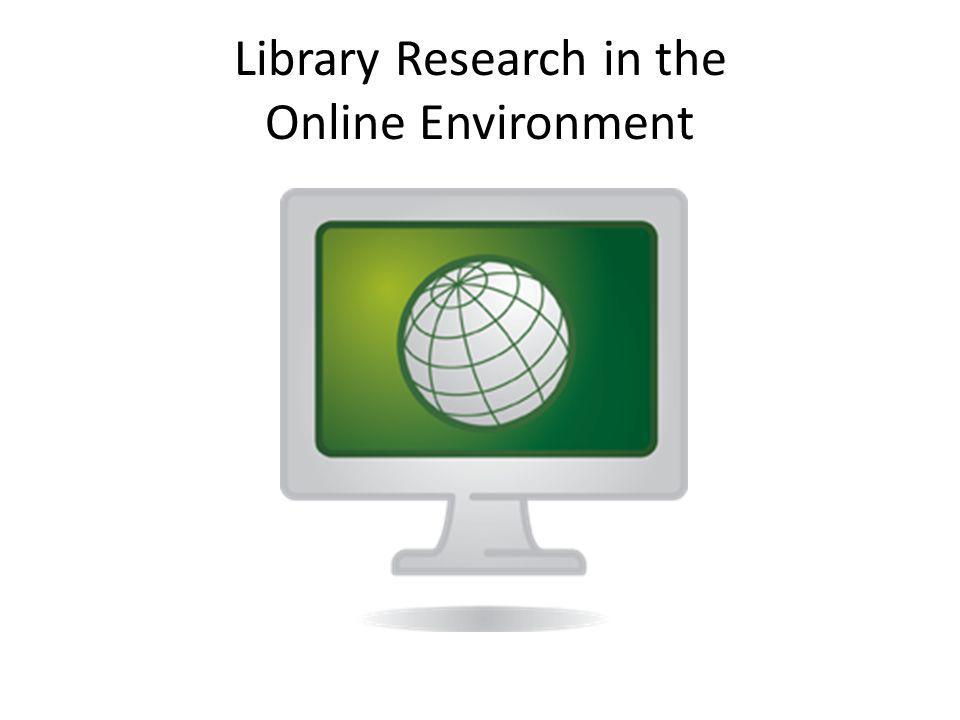 Library Research in the Online Environment