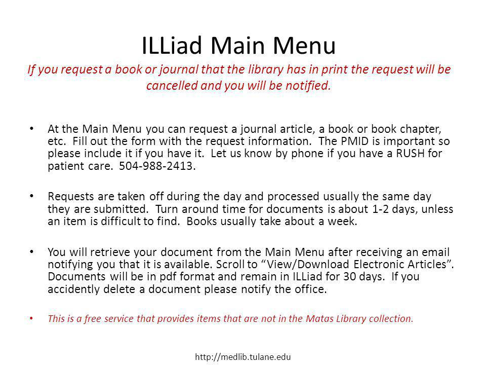 ILLiad Main Menu If you request a book or journal that the library has in print the request will be cancelled and you will be notified.