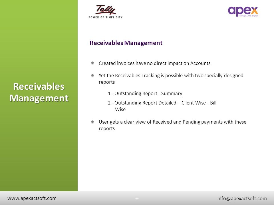 Receivables Management + + Created invoices have no direct impact on Accounts Yet the Receivables Tracking is possible with two specially designed rep
