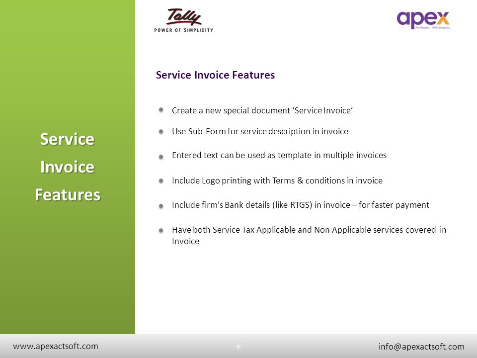 Service Invoice Features +ServiceInvoiceFeatures + Create a new special document Service Invoice Use Sub-Form for service description in invoice Enter