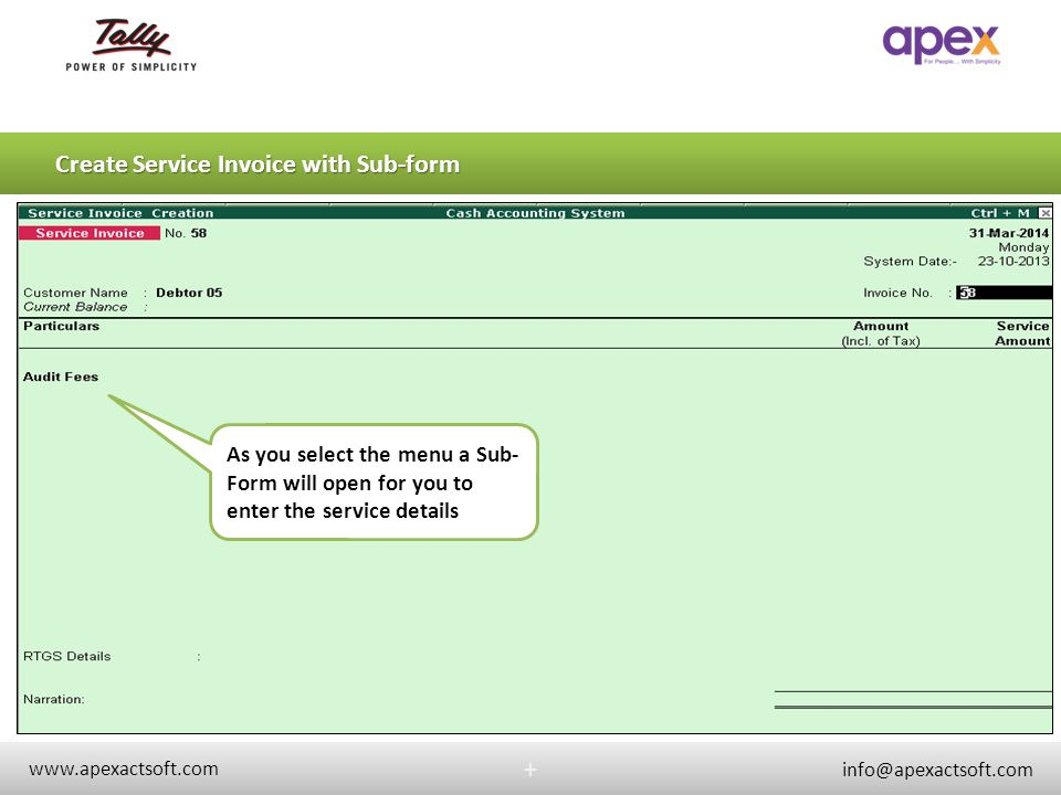 + www.apexactsoft.com info@apexactsoft.com + Service Invoice Sub-form Select your service category here.