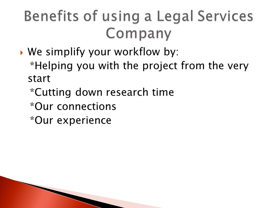We simplify your workflow by: *Helping you with the project from the very start *Cutting down research time *Our connections *Our experience