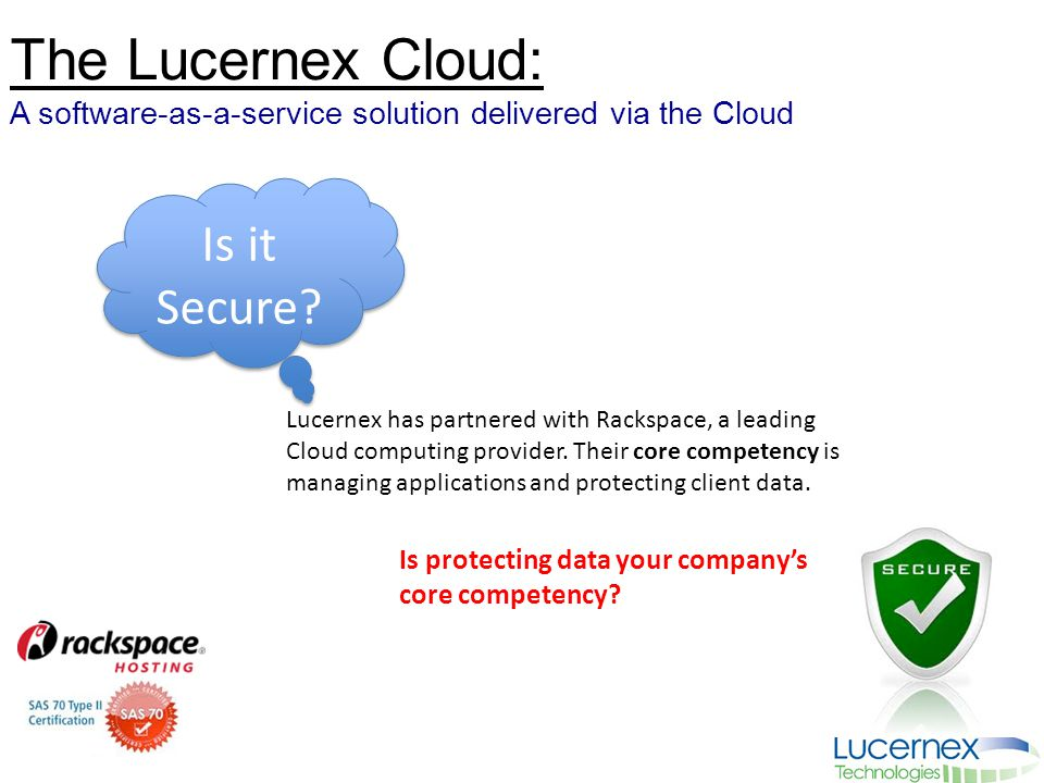 The Lucernex Cloud: A software-as-a-service solution delivered via the Cloud Is it Secure.