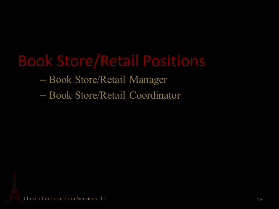 Church Compensation Services LLC 18 Book Store/Retail Positions – Book Store/Retail Manager – Book Store/Retail Coordinator