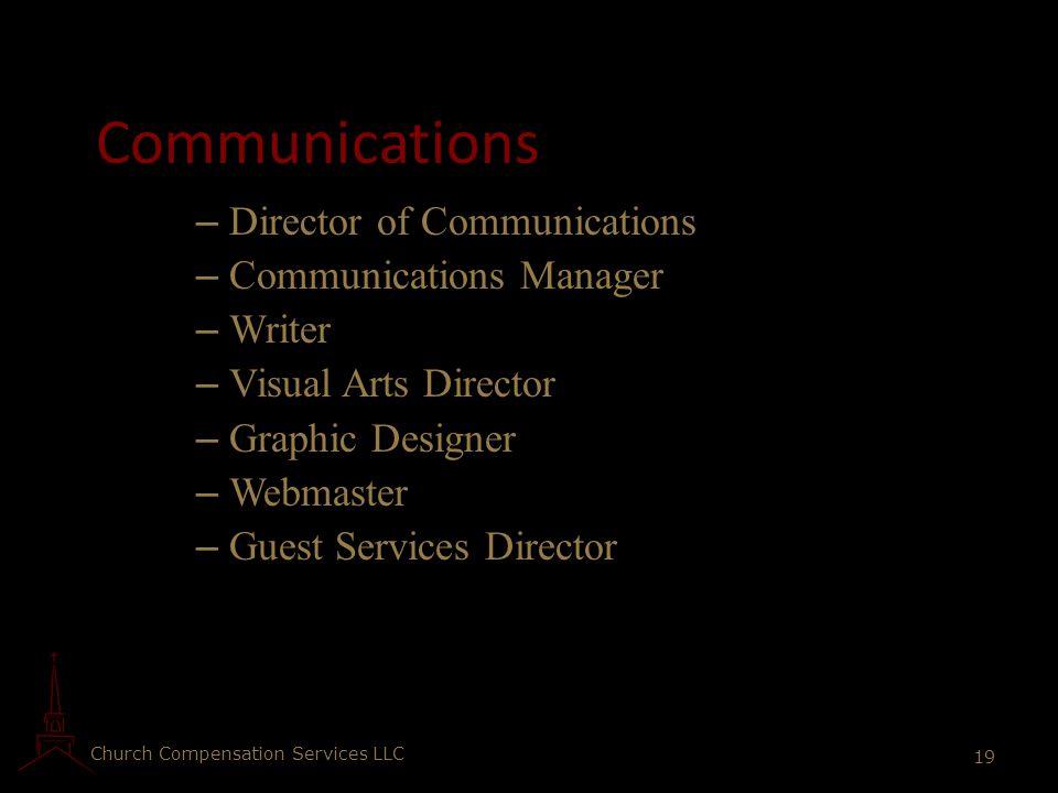 Church Compensation Services LLC 19 Communications – Director of Communications – Communications Manager – Writer – Visual Arts Director – Graphic Des
