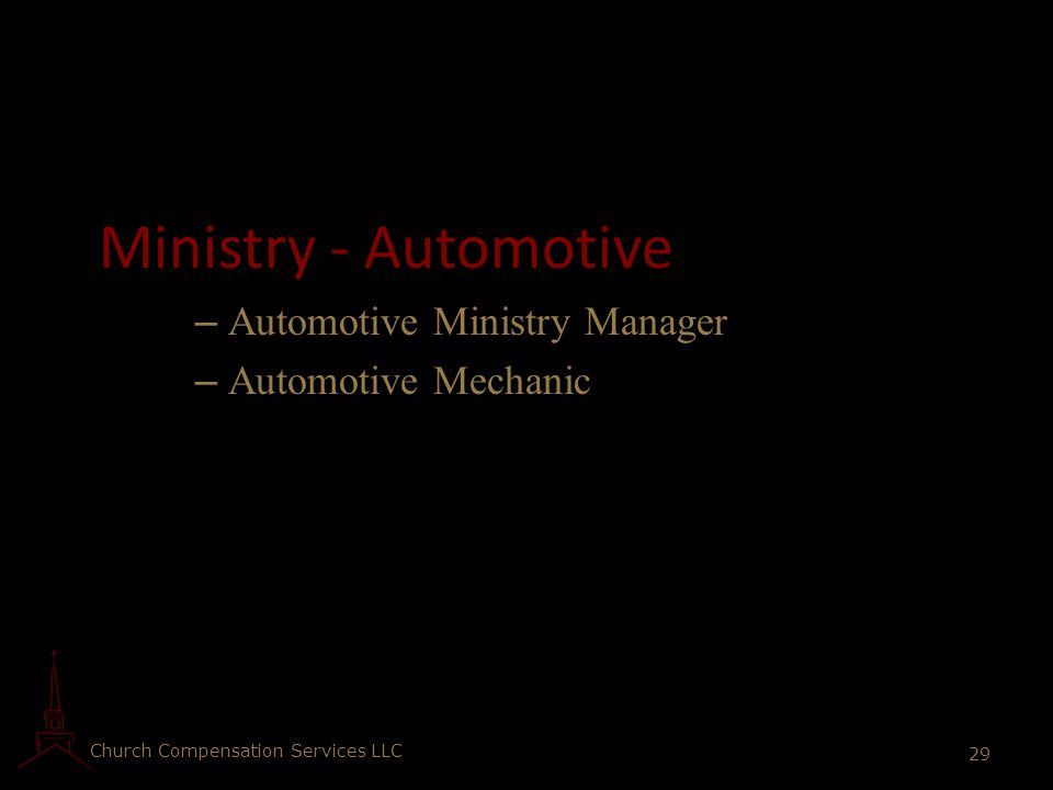 Church Compensation Services LLC 29 Ministry - Automotive – Automotive Ministry Manager – Automotive Mechanic