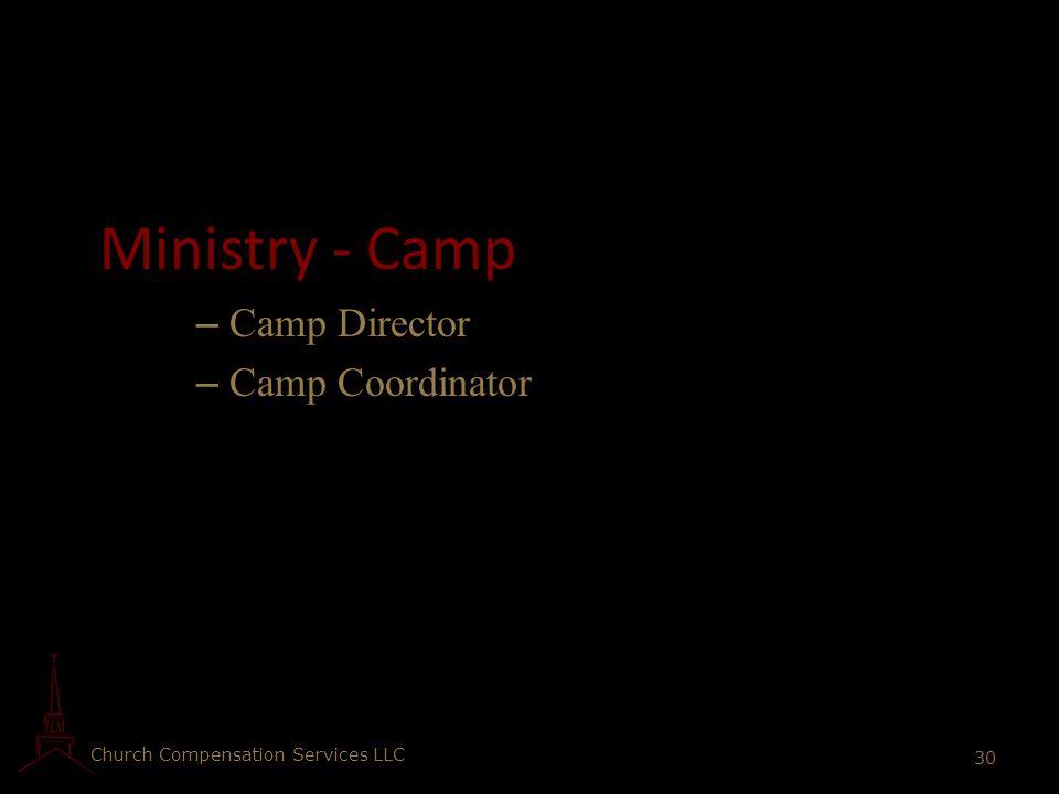 Church Compensation Services LLC 30 Ministry - Camp – Camp Director – Camp Coordinator