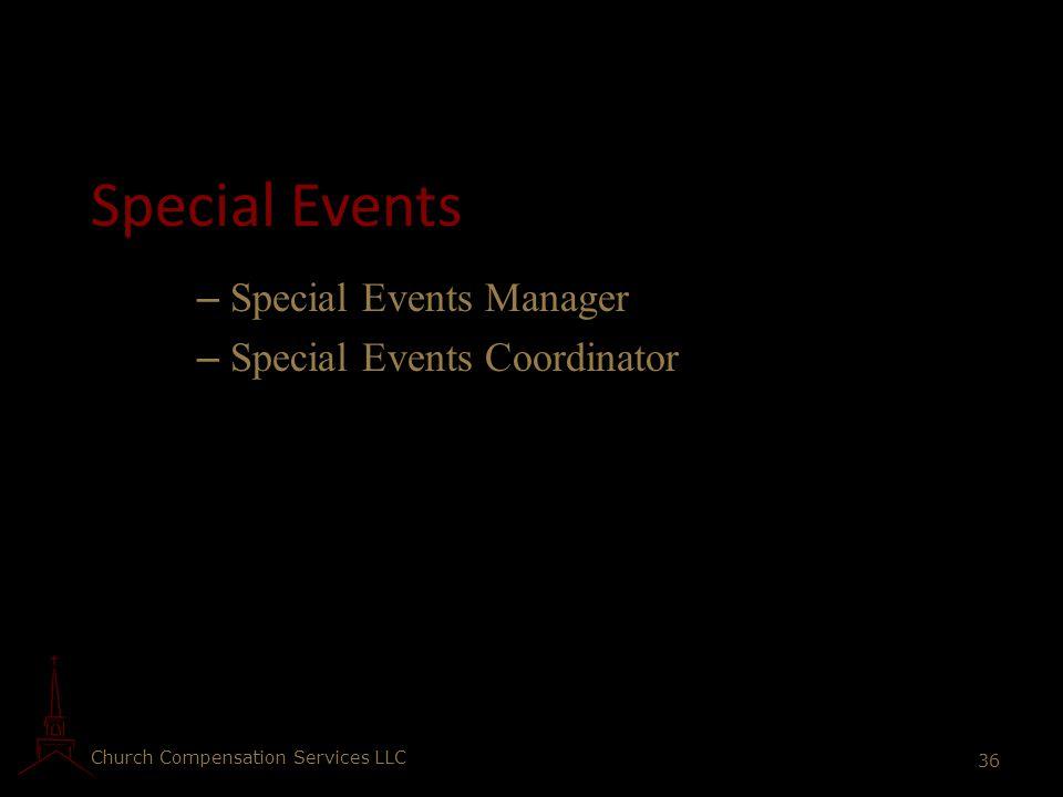 Church Compensation Services LLC 36 Special Events – Special Events Manager – Special Events Coordinator