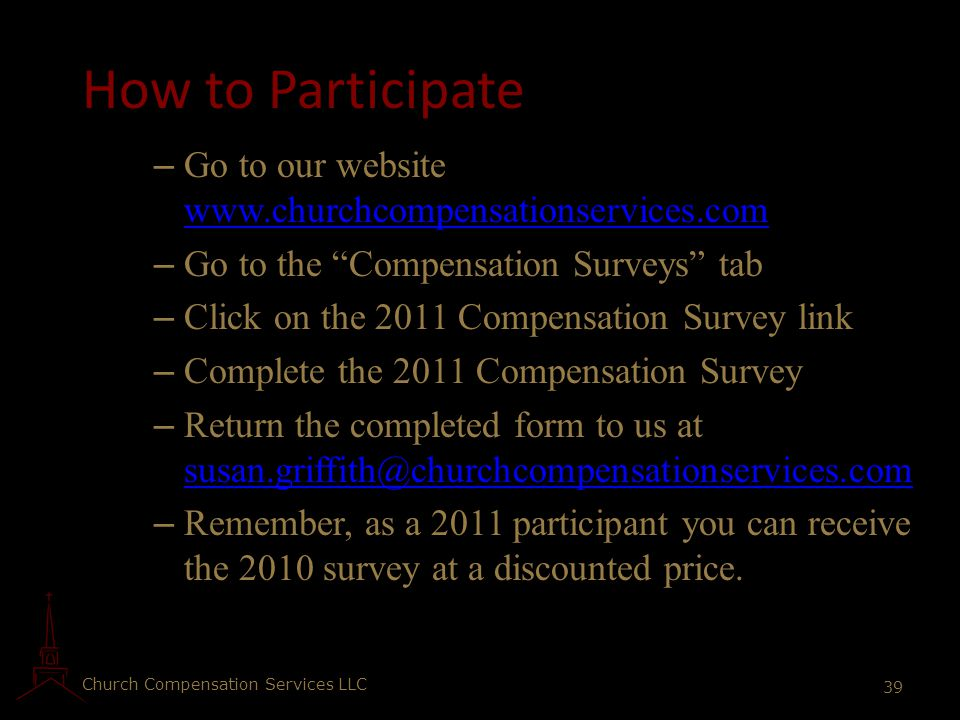 Church Compensation Services LLC 39 How to Participate – Go to our website www.churchcompensationservices.com www.churchcompensationservices.com – Go