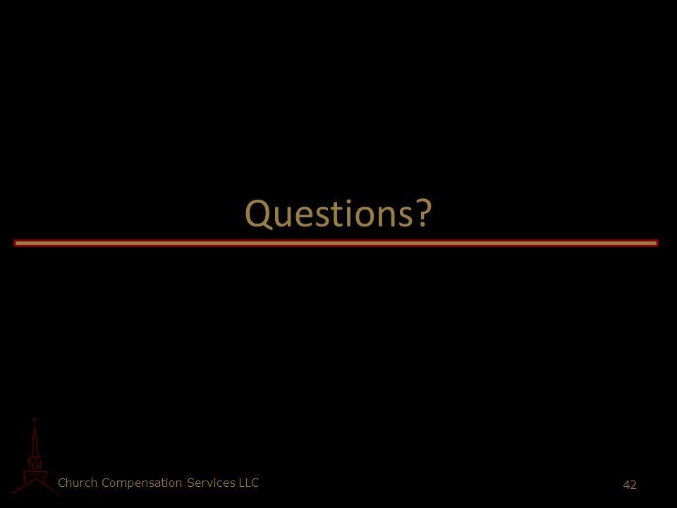 Church Compensation Services LLC 42 Questions?