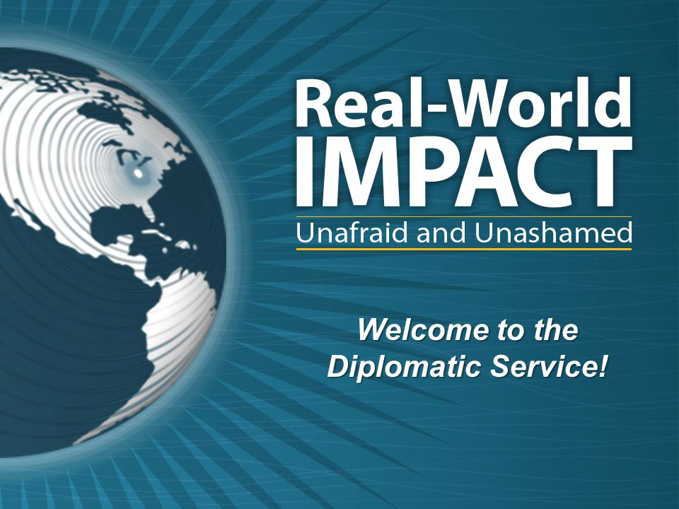 Welcome to the Diplomatic Service!