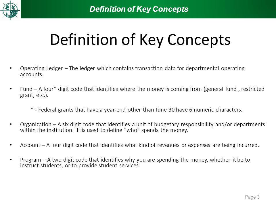 Definition of Key Concepts Operating Ledger – The ledger which contains transaction data for departmental operating accounts.