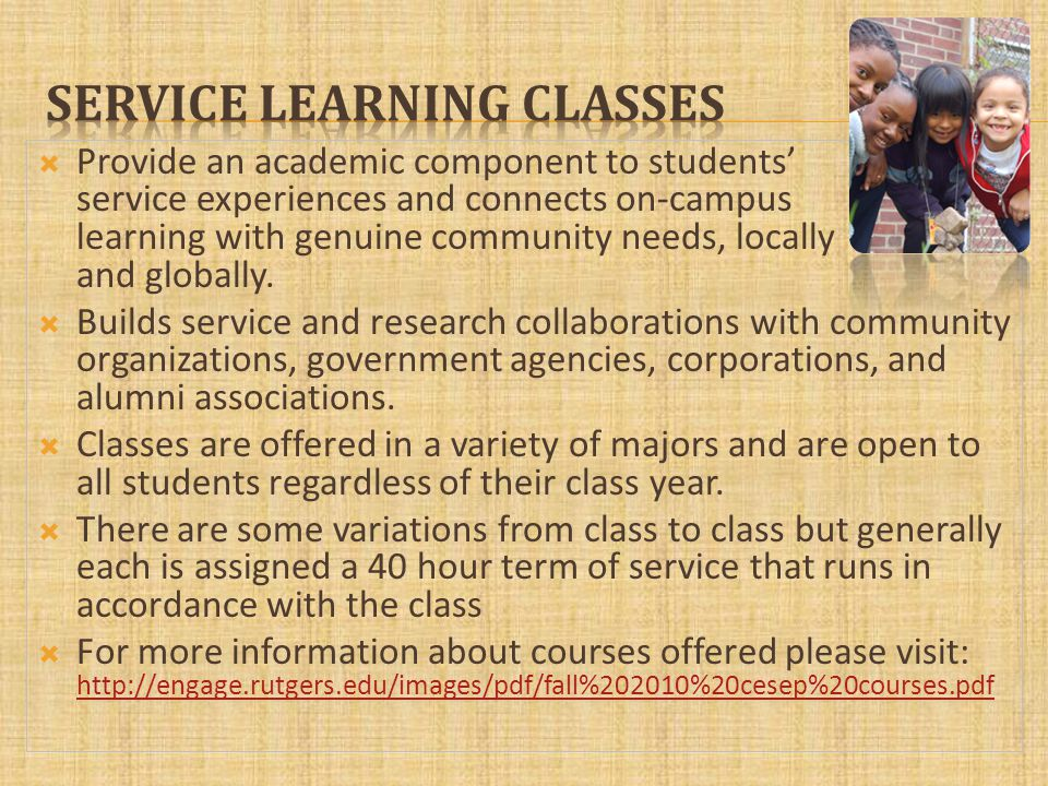 Provide an academic component to students service experiences and connects on-campus learning with genuine community needs, locally and globally.