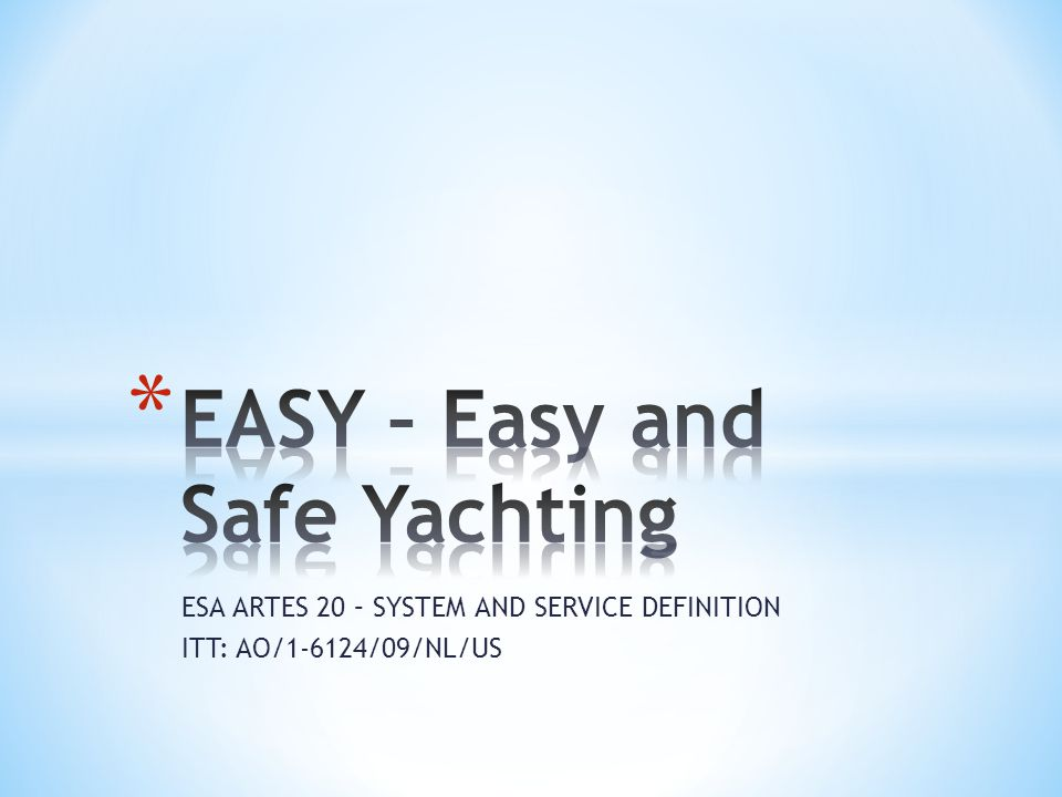 ESA ARTES 20 – SYSTEM AND SERVICE DEFINITION ITT: AO/1-6124/09/NL/US