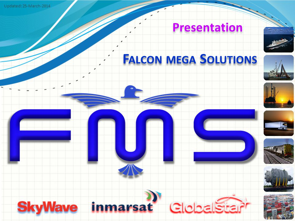 F ALCON MEGA S OLUTIONS Presentation Updated: 25-March-2014