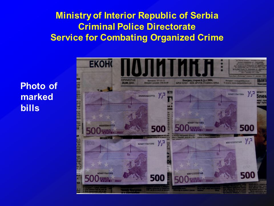 Photo of marked bills Ministry of Interior Republic of Serbia Criminal Police Directorate Service for Combating Organized Crime