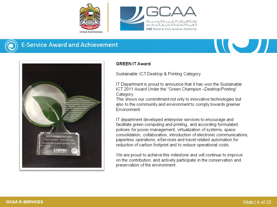 GREEN IT Award Sustainable ICT Desktop & Printing Category IT Department is proud to announce that it has won the Sustainable ICT 2011 Award Under the