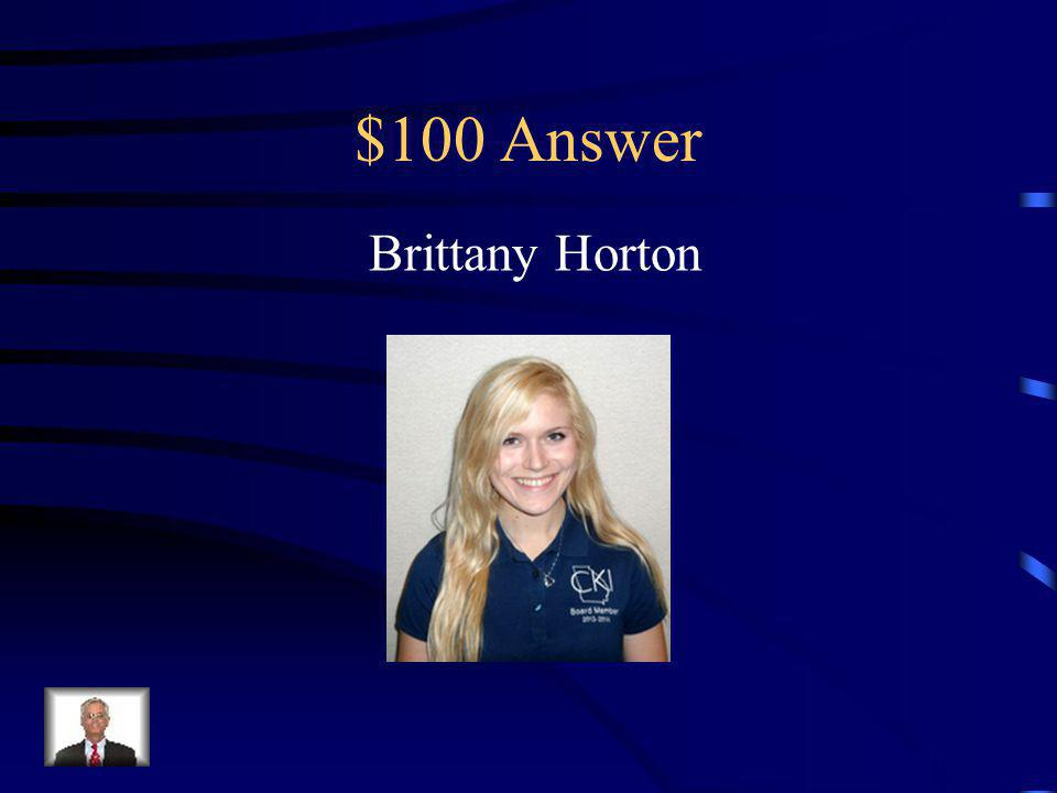 $100 Answer Brittany Horton