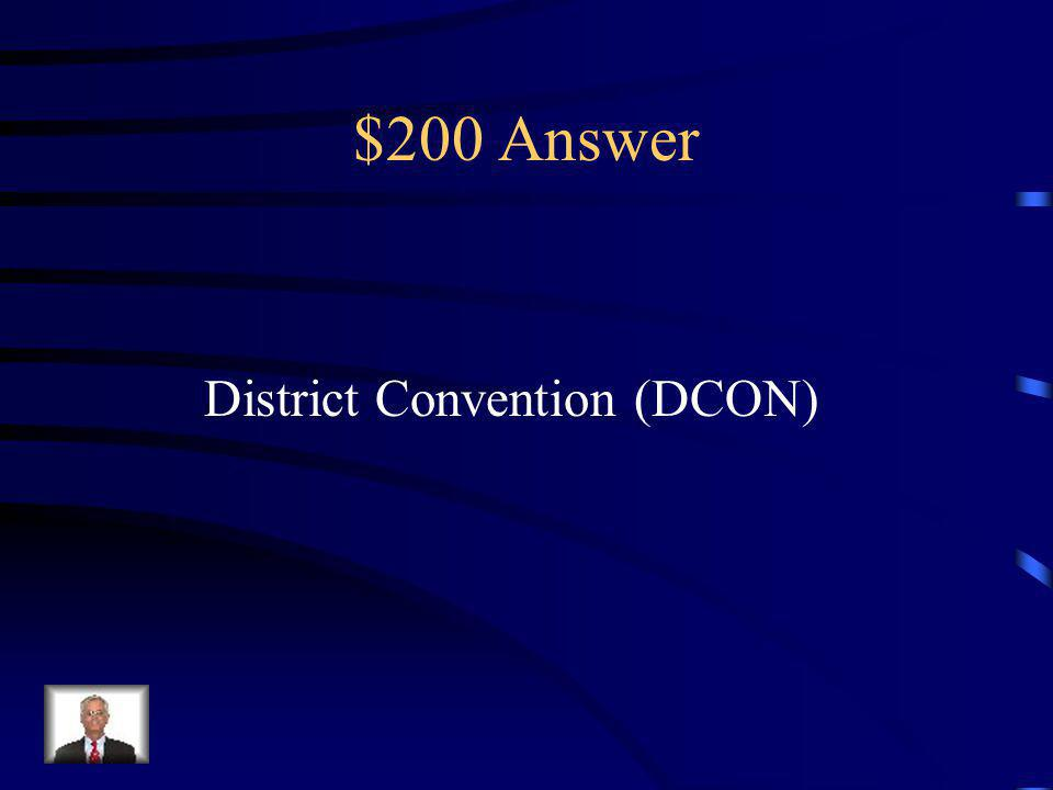 $200 Question Annual convention held in the spring to celebrate the accomplishments of the district and to elect a new district board for the next administrative year.