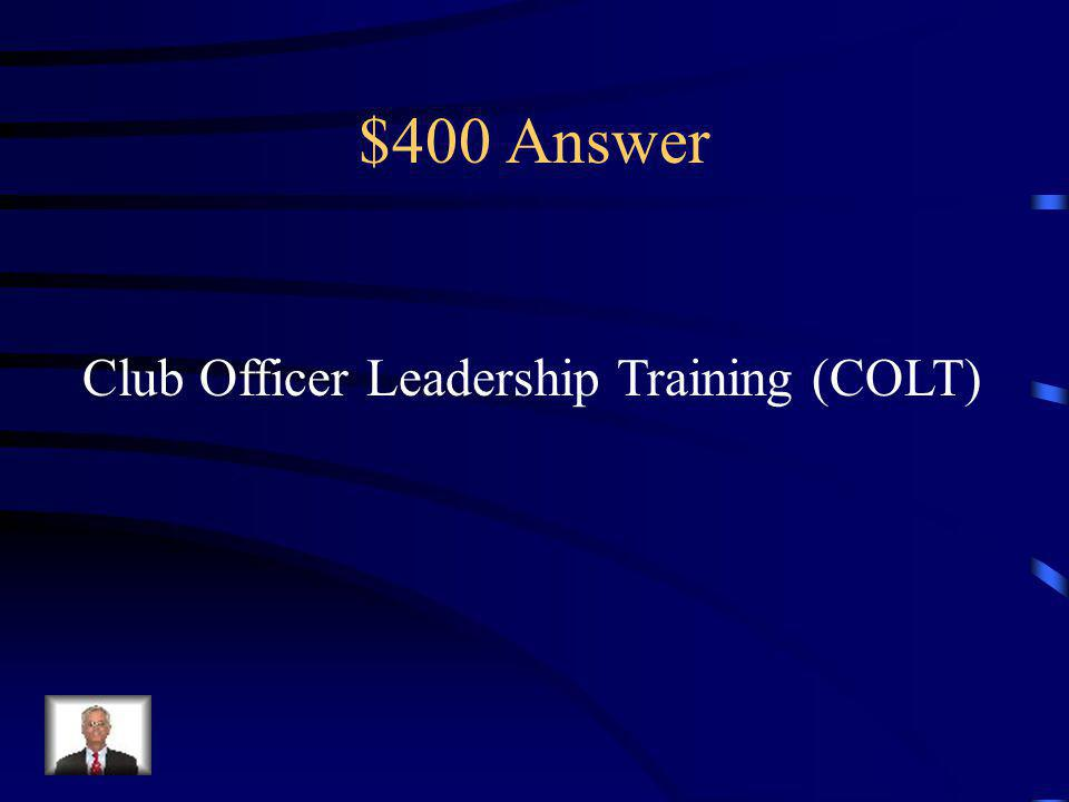 $400 Question A day-long training conference for club officers, usually held in the spring.