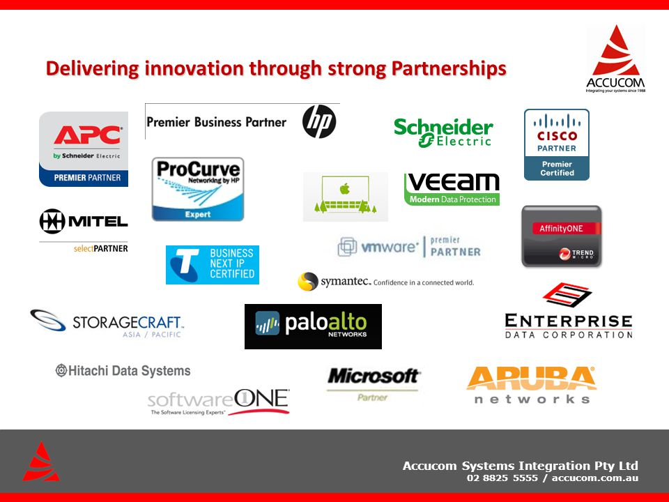Accucom Systems Integration Pty Ltd 02 8825 5555 / accucom.com.au Delivering innovation through strong Partnerships